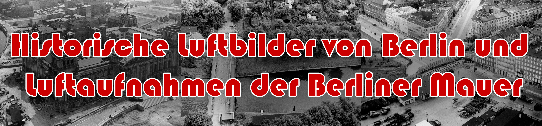 Ein neues Forschungsprojekt von John Provan und Markus Lenz: Luftbilder der Berliner Mauer von 1945 bis 1990