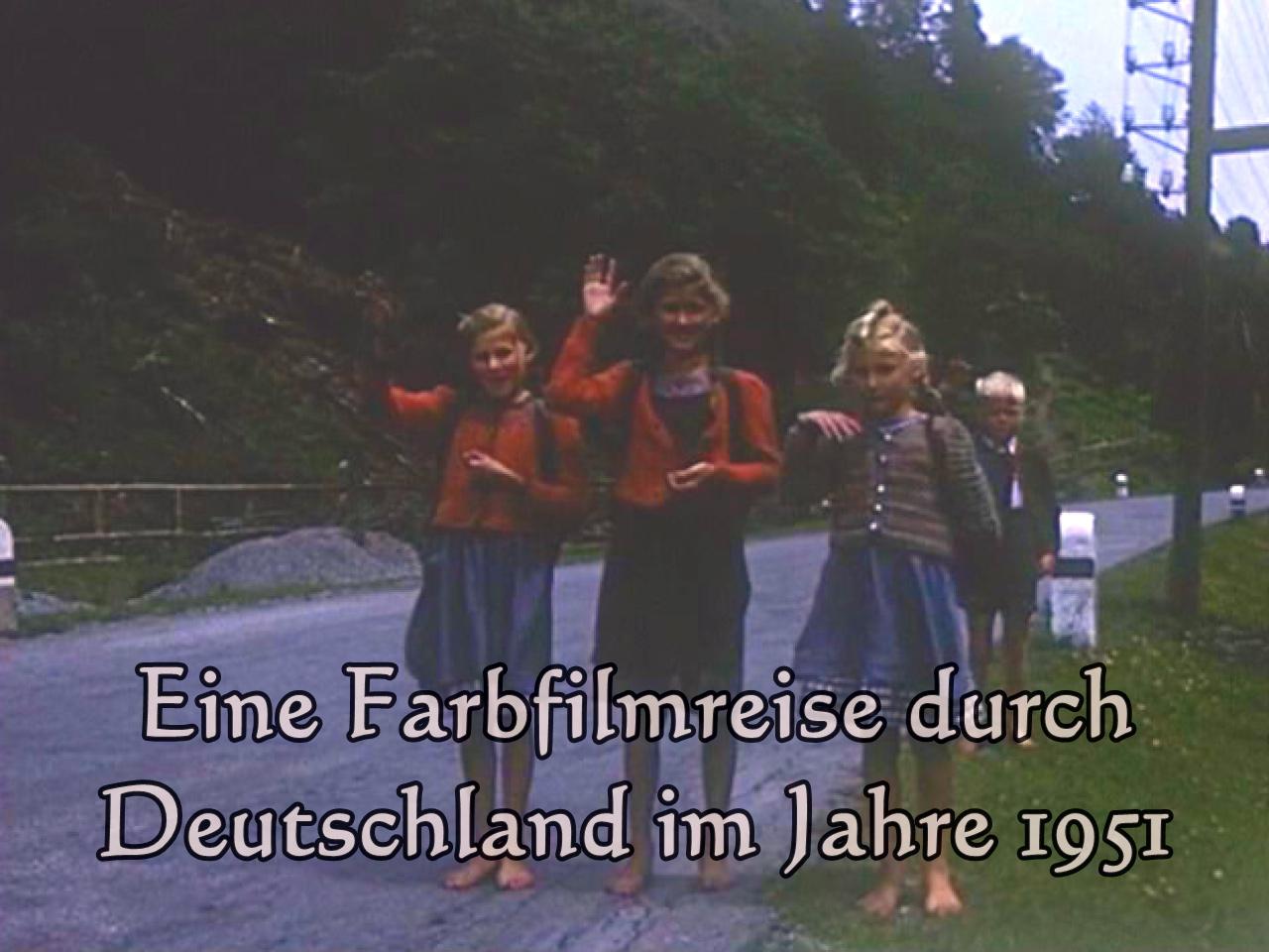 Eine Farbfilmreise durch Deutschland im Jahre 1951