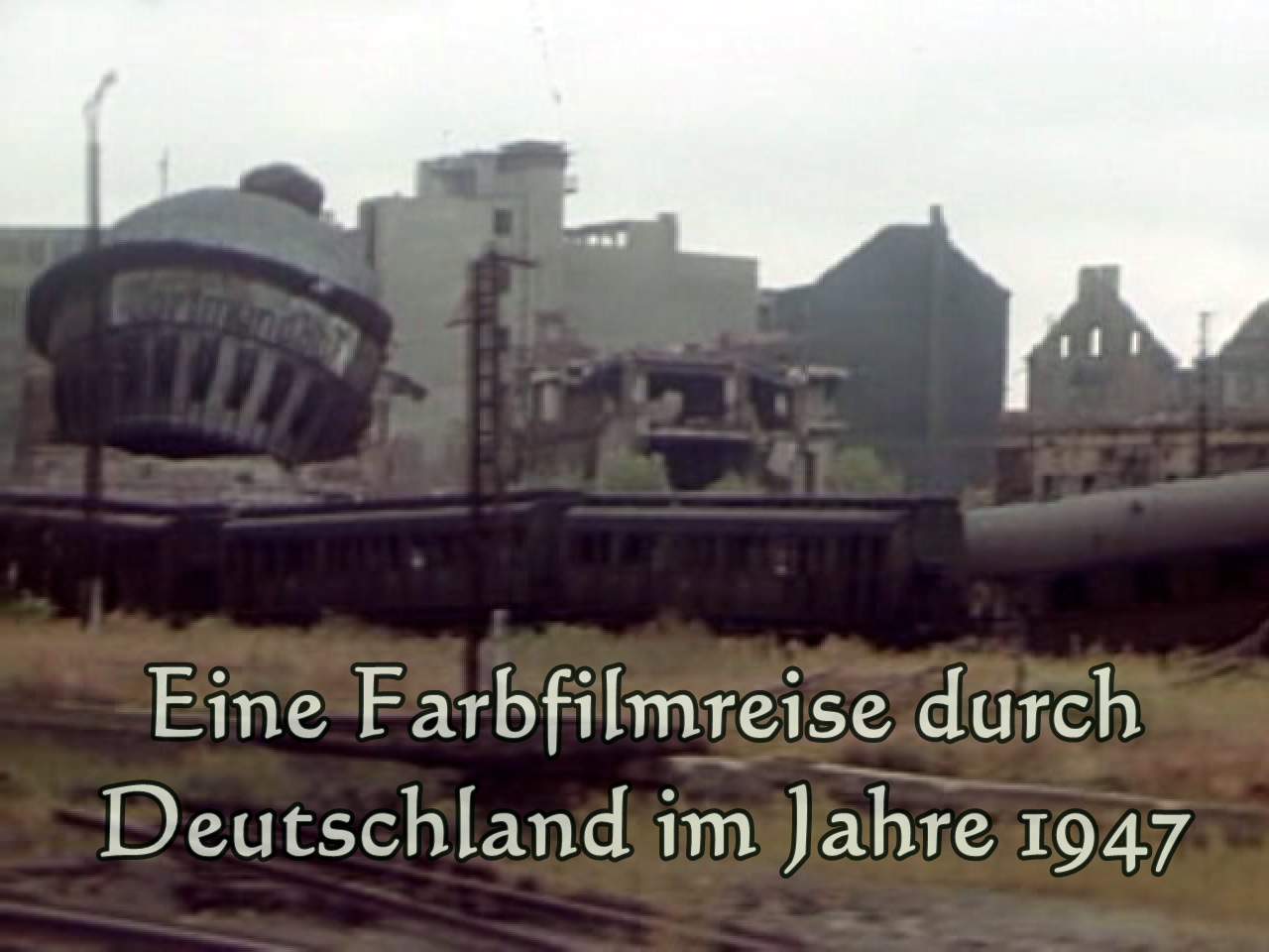 Eine Farbfilmreise durch Ruhrgebiet, Rheinland, Bayern und Berlin im Jahre 1947
