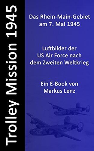 Das Rhein-Main-Gebiet am 7. Mai 1945 (E-Book)